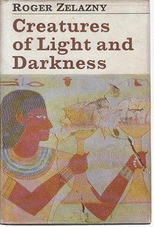 CREATURES OF LIGHT AND DARKNESS: Zelazny Roger