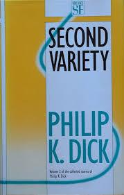 SECOND VARIETY - Collected Stories of Philip: Dick Philip K