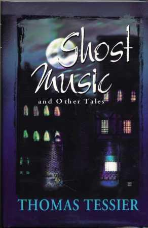 GHOST MUSIC and other tales - signed de-luxe, limited edition in traycase: Tessier Thomas