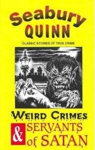 WEIRD CRIMES & SERVANTS OF SATAN: Quinn Seabury