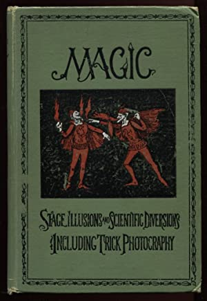 Magic Stage Illusions and Scientific Diversions Including: Hopkins, Albert A.