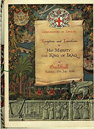 Stunning Menu for his reception and luncheon at Guildhall, (1935-1958, last King of Iraq)]