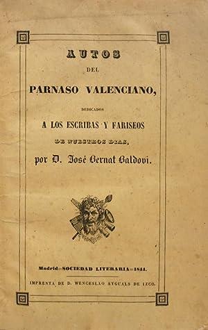 AUTOS DEL PARNASO VALENCIANO, DEDICADO A LOS ESCRIBAS Y FARISEOS DE NUESTROS DIAS.: BALDOVI, José ...