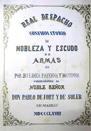 REAL DESPACHO CONFIRMATORIO DE NOBLEZA Y ESCUDO DE ARMAS QUE POR SU LINEA PATERNA Y MATERNA ...