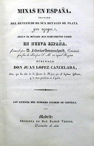 MINAS EN ESPAÑA. Tratado del beneficio de sus metales de plata por azogue, según el m...