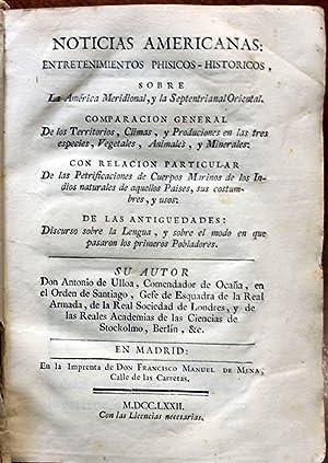 NOTICIAS AMERICANAS: ENTRETENIMIENTOS PHISICOS-HISTORICOS, SOBRE LA AMERICA: ULLOA, Antonio de.