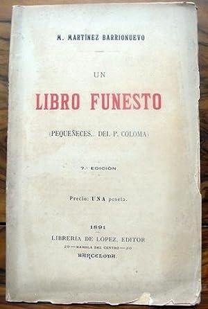 UN LIBRO FUNESTO (Pequeñeces. del P. Coloma).: MARTÍNEZ BARRIONUEVO, M.