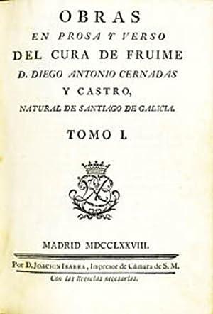 OBRAS EN PROSA Y VERSO DEL CURA DE FRUIME. natural de Santiago de Galicia.: CERNADAS Y CASTRO, ...