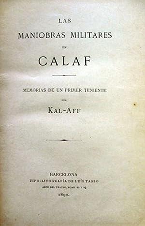 LAS MANIOBRAS MILITARES EN CALAF. Memorias de un primer teniente.: KAL-AFF. [SERRA, Julio.]