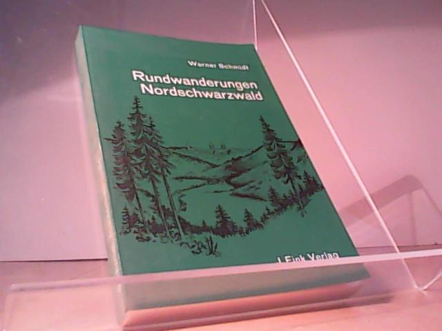 Rundwanderungen Nordschwarzwald: Schmidt, Werner: