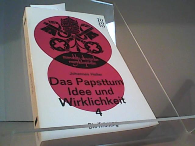 Das Papsttum : Idee u. Wirklichkeit. Band: Haller, Johannes: