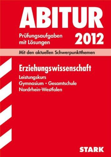 ABITUR 2008 Erziehungswissenschaft Grund-und Leistungskurs Gymnasium-Gesamtschule NRW - Sauter, Michael, Dr. Christoph Storck und Dr. Michael Wortmannl