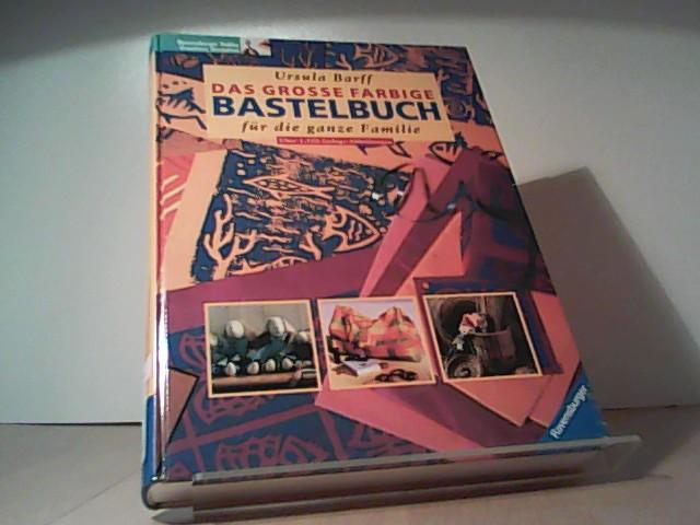 b76db06d8bcdf4 das grosse farbige bastelbuch von ursula barff - ZVAB