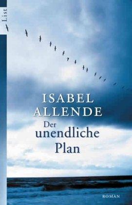 Der unendliche Plan. Roman - Isabel, Allende