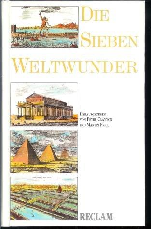 Die Sieben Weltwunder.: Clayton, Peter (Hrsg.)