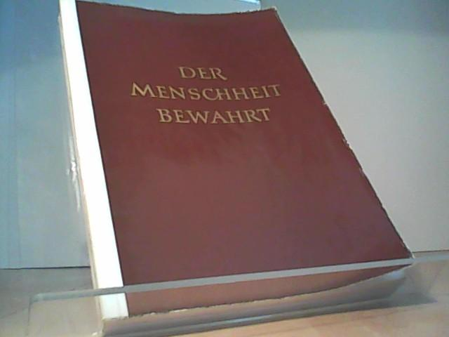 Der Menschheit bewahrt. Schätze der Weltkultur -: Staatliche, Kunstsammlungen Dresden