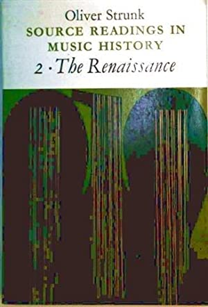 Source Readings in Music Histor - 2.:The Renaissance