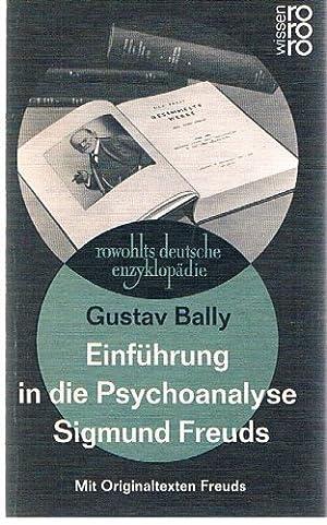 Einführung in die Psychoanalyse Sigmund Freuds. Mit: Bally, Gustav: