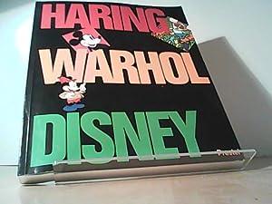 Keith Haring, Andy Warhol, and Walt Disney: Kurtz, Bruce D.,