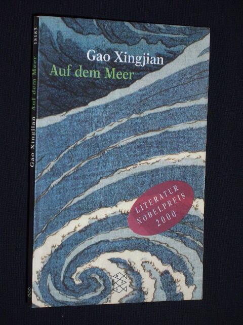Auf dem Meer. Erzählungen. Aus dem Chinesischen: Gao Xingjian