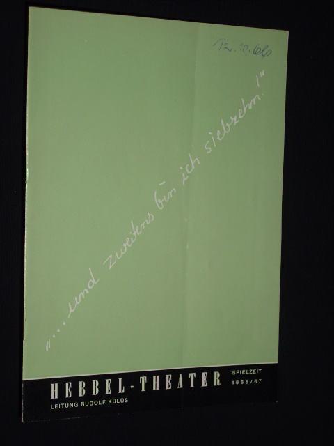 Programmheft Hebbel-Theater 1966/67. UND ZWEITENS BIN ICH: Hebbel-Theater, Leitung: Rudolf