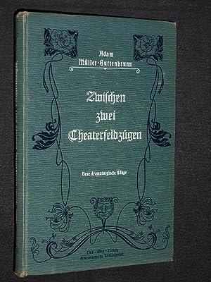 Zwischen zwei Theaterfeldzügen. Neue dramaturgische Gänge: Adam Müller-Guttenbrunn