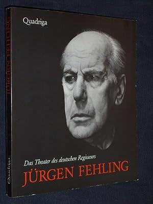 Das Theater des deutschen Regisseurs Jürgen Fehling [Widmungsexemplar von Joana Maria Gorvin, ...