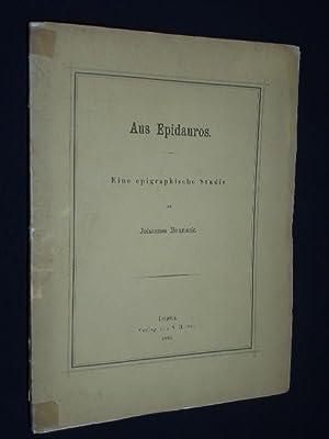 Aus Epidauros. Eine epigraphische Studie: Johannes Baunack