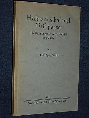 Hofmannsthal und Grillparzer. Die Beziehungen im Weltgefühl und im Gestalten: Wolfgang Stendel