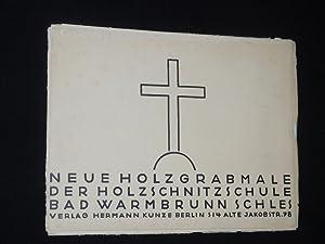 Neue Holzgrabmale der Holzschnitzschule Bad Warmbrunn Schlesien: Hrsg. von Cyrillo dell' Antonio