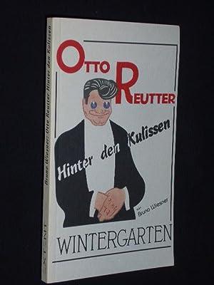 Otto Reutter - Hinter den Kulissen.! (Neuausgabe): Bruno Wiesner; Julius von Markschiess-van Trix, ...
