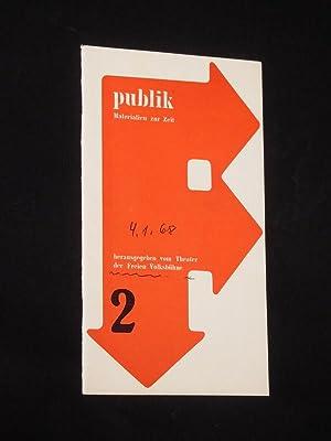 publik. Materialien zur Zeit. Heft 2/1967. Programm: Herausgegeben vom Theater