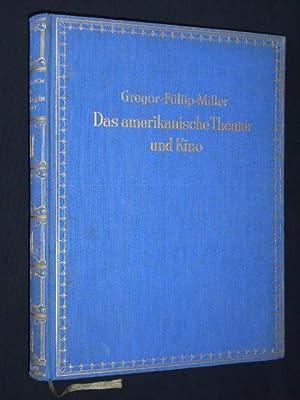 Das amerikanische Theater und Kino. Zwei kulturgeschichtliche Abhandlungen. Mit 47 bunten, 459 ...