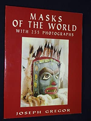 Masks of the World. With 255 Photographs