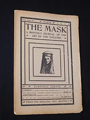 The Mask. A Monthly Journal of the Art of the Theatre. Vol. 1, No. 1, March 1908