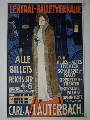 Original-Plakat Central-Billetverkauf Carl A. Lauterbach. Alle Billets: F. W. Kunze