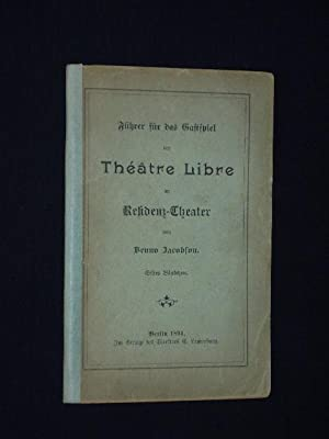 Führer für das Gastspiel des Theatre Libre im Residenz-Theater. Erstes Bändchen: ...
