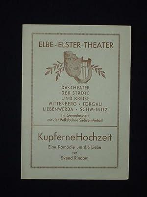 Programmzettel Elbe-Elster-Theater Wittenberg um 1949. KUPFERNE HOCHZEIT: Elbe-Elster-Theater Wittenberg, Intendant: