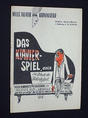 Programmheft Neues Theater am Kärntnertor Wien um 1965. DAS KLAVIERSPIEL ODER DIE SCHULE DER ...
