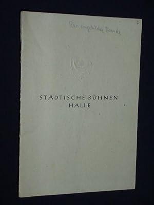 Blätter der Städtischen Bühnen Halle, Erste Folge,: Herausgegeben von der