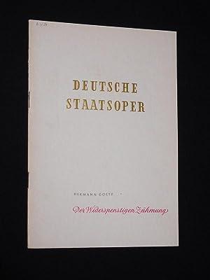 Programmheft Deutsche Staatsoper Berlin 1953. DER WIDERSPENSTIGEN: Deutsche Staatsoper Berlin,