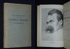 Friedrich Nietzsche in seinen Werken. Mit 3 Bildern Nietzsches und faksimilierten Briefen