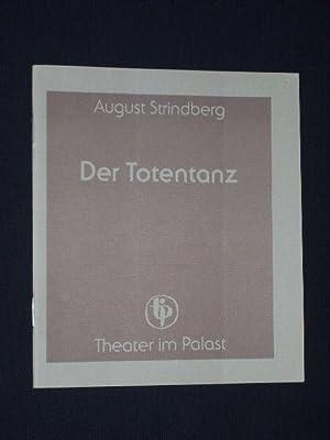 Programmheft Theater im Palast 1985. EIN TOTENTANZ: Theater im Palast,