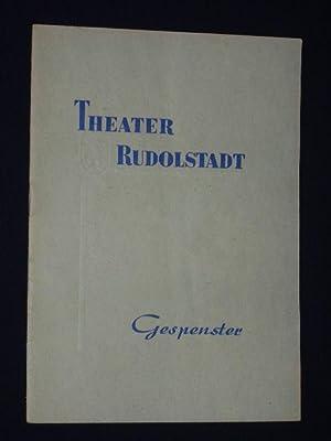 Programmheft Theater Rudolstadt 1957/58. GESPENSTER von Henrik: Herausgeber u. verantwortl.