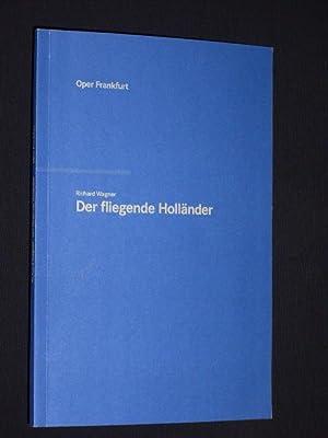 Programmbuch Oper Frankfurt 1999. DER FLIEGENDE HOLLÄNDER: Herausgeber: Intendanz der