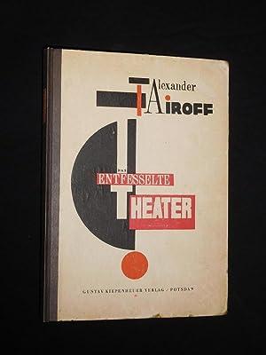 Das entfesselte Theater. Aufzeichnungen eines Regisseurs: Alexander Tairoff, El