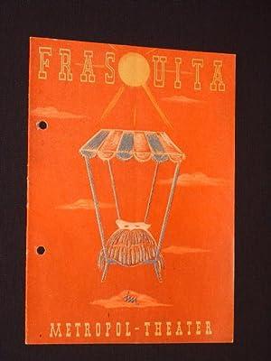 Programmheft Metropol-Theater Berlin um 1948. FRASQUITA von: Metropol-Theater, A. M.