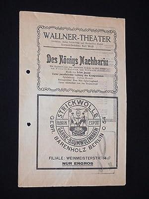Programmzettel Wallner-Theater um 1920. DES KÖNIGS NACHBARIN: Wallner-Theater Berlin, Direktion: