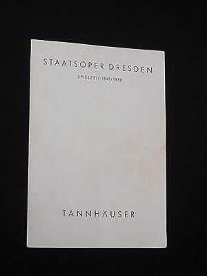 Programmheft Staatsoper Dresden 1949/50. TANNHÄUSER von Wagner.: Staatsoper Dresden, verantwortl.: