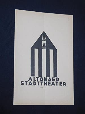 Das geöffnete Tor. Blätter des Altonaer Stadttheaters,: Altonaer Stadttheater, Intendant: